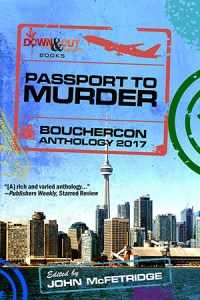 Passport To Murder: Bouchercon Anthology 2017 edited by John McFetridge