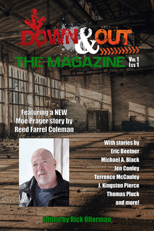 Down & Out: The Magazine Volume 1 Issue 1 edited by Rick Ollerman