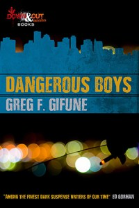 Dangerous Boys by Greg F. Gifune