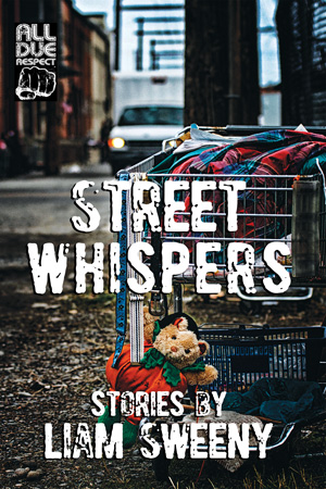 Street Whispers: Stories by Liam Sweeny