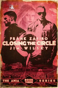 Closing the Circle by Frank Zafiro and Jim Wilsky