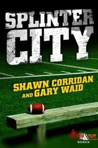 Splinter City by Shawn Corridan and Gary Waid