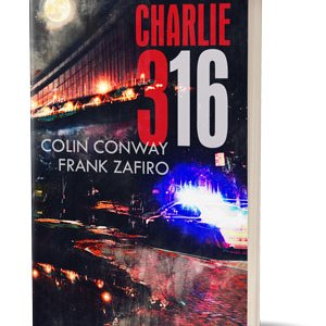 Exclusive Cover Reveal: CHARLIE 316 by Colin Conway and Frank Zafiro