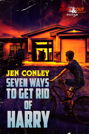 Seven Ways to Get Rid of Harry by Jen Conley