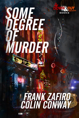 Some Degree of Murder by Frank Zafiro and Colin Conway