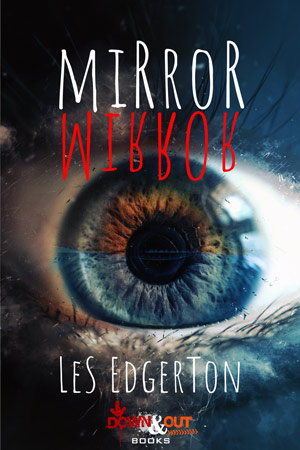 Mirror, Mirror by Les Edgerton