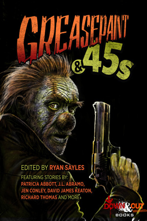 Greasepaint & 45s edited by Ryan Sayles