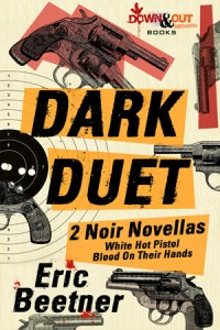 Dark Duet: Two Noir Novellas by Eric Beetner