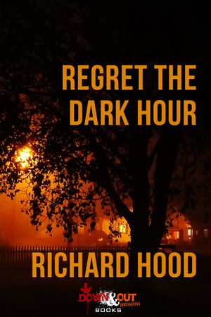 Regret the Dark Hour by Richard Hood