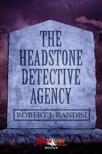 The Headstone Detective Agency by Robert J. Randisi