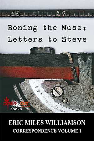 Boning the Muse: Letters to Steve by Eric Miles Williamson