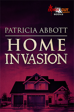Home Invasion by Patricia Abbott