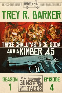 Three Chalupas, Rice, Soda…and a Kimber .45 by Trey R. Barker