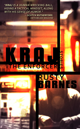 Kraj the Enforcer: Stories by Rusty Barnes