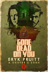 Gone Dead on You by Eryk Pruitt