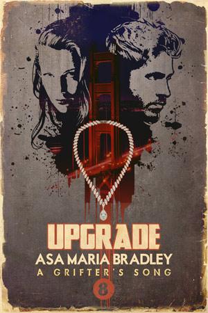 Upgrade by Asa Maria Bradley