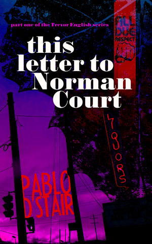 this letter to Norman Court by Pablo D'Stair