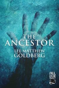 The Ancestor by Lee Matthew Goldberg