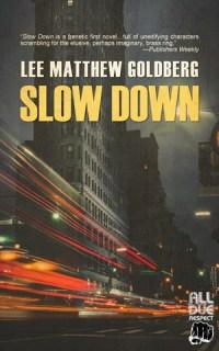 Slow Down by Lee Matthew Goldberg