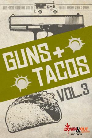 Guns + Tacos Season 2 Volume 3 edited by Michael Bracken and Trey R. Barker