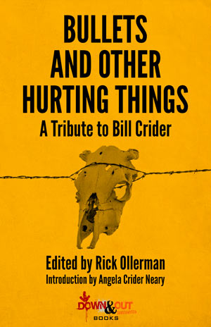 Bullets and Other Hurting Things edited by Rick Ollerman