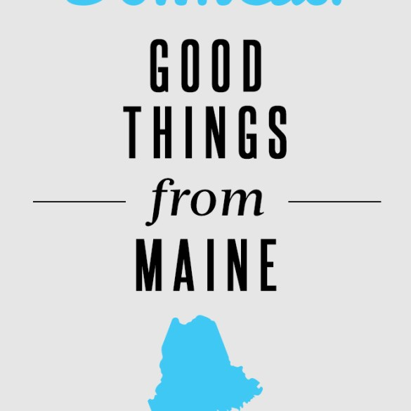 Good Things From Maine
