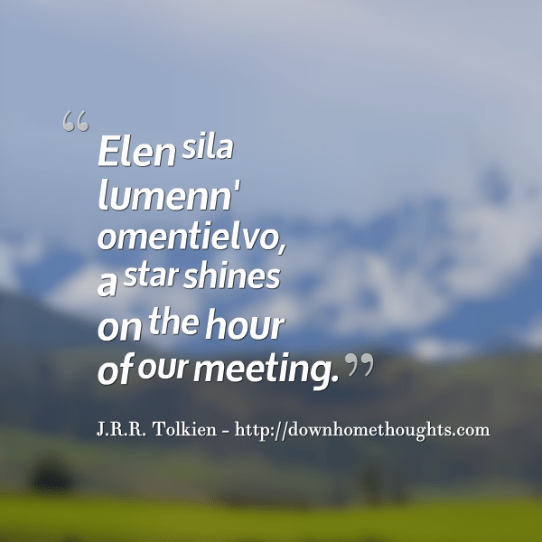 Elvish quote about meeting from Tolkien's Lord of the Rings.