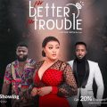 For Better For Trouble - Nollywood Movie
