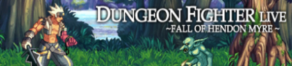 Dungeon Fighter LIVE: Fall Of Hendon Myre