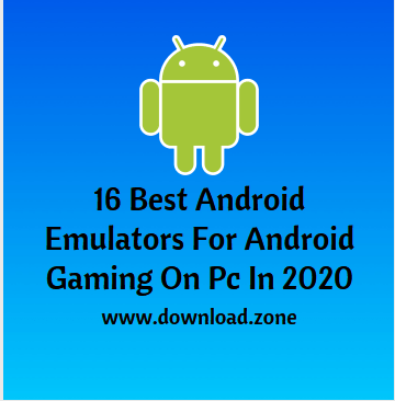 16 Best Android Emulator For Android Gaming In 2020
