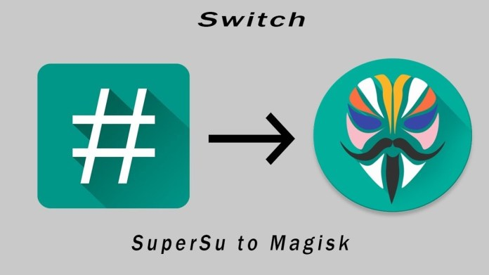 How to Switch SuperSu to Magisk