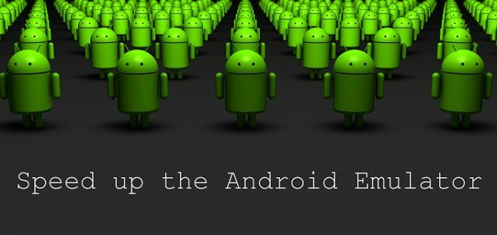 Learn how to speed up an Android Phone Emulator?
