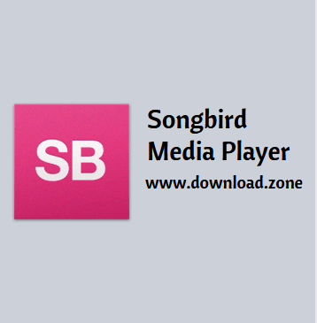 Songbird Media Player Free Download