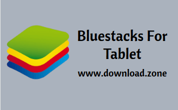 Bluestacks For Tablet PC Download
