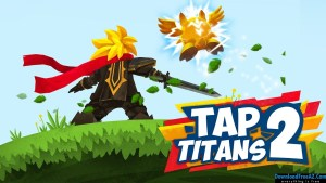 Download Tap Titans 2 v1.5.0 APK (MOD, unlimited money) Android Free