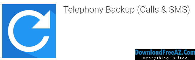 Download Free Telephony Backup (Calls & SMS) v1.14.81 [Pro] Paid APP