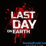 Download Free Last Day on Earth: Survival APK v1.11 MOD + Data (Free Craft) Android