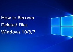 How to Recover Permanently Deleted Files in Windows 7, 8, and 10