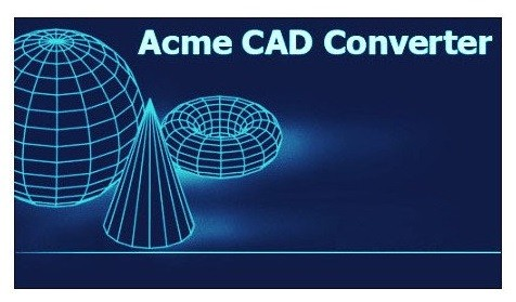 Acme CAD Converter Full Version Download