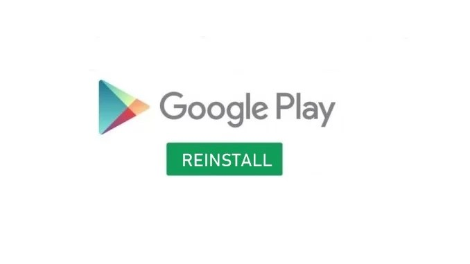 How to reinstall Google Play Store