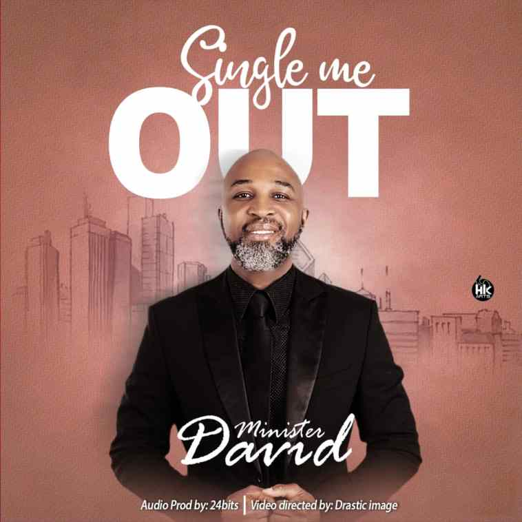 Minister David - Single Me Out