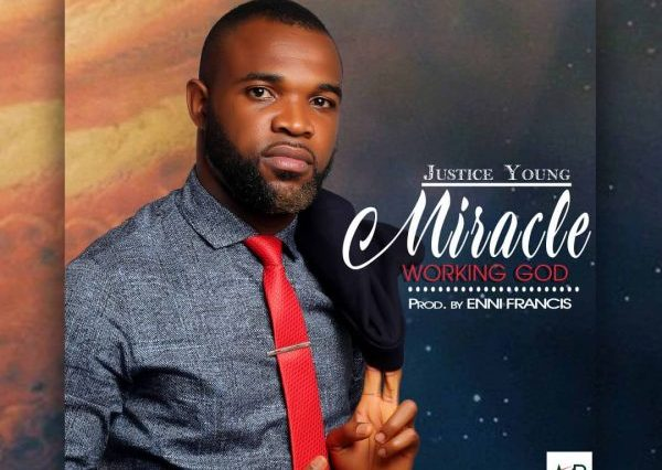 Justice Young – Miracle Working God