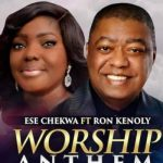 Worship Anthem by Ese Chekwa feat. Dr. Ron Kenoly MP3