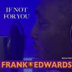 download Frank Edwards – If Not For You