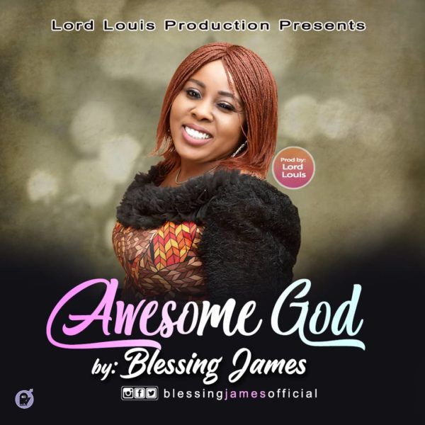 Awesome God By Blessing James