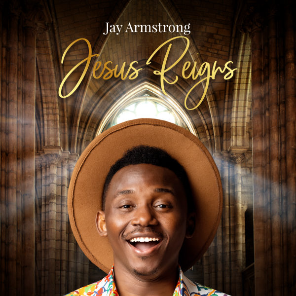 Jay Armstrong – Jesus Reigns mp3
