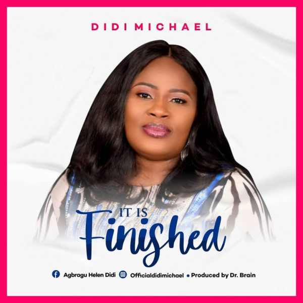 It Is Finished By Didi Michael