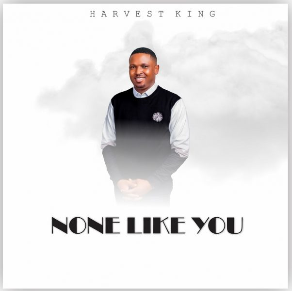 Harvest king – None Like You