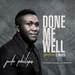 Done Me Well By Jude Philips Download Mp3