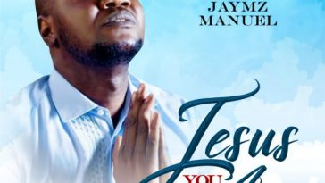 Jesus You Are By Jaymz Manue
